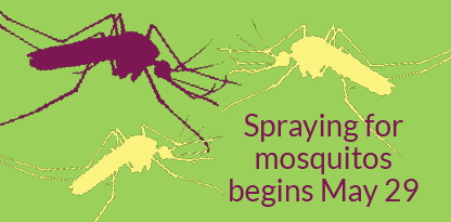 Spraying for  mosquitos  begins May 29
